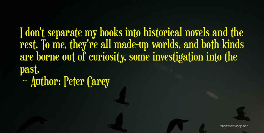All Kinds Of Quotes By Peter Carey