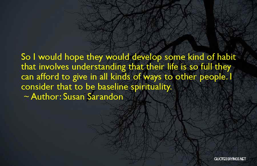 All Kinds Of Quotes By Susan Sarandon