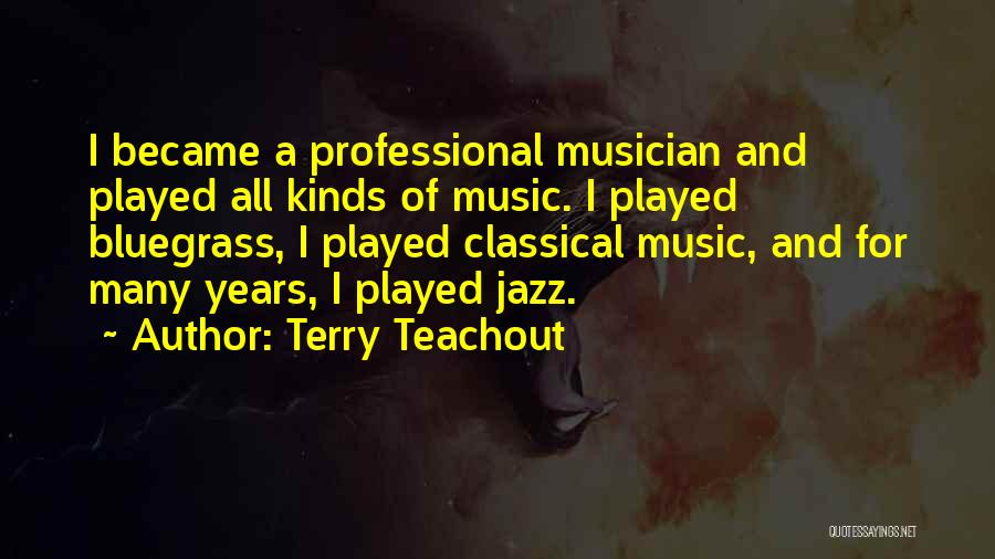 All Kinds Of Quotes By Terry Teachout