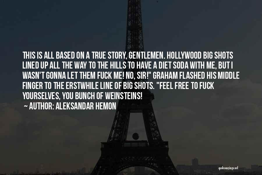All Lined Up Quotes By Aleksandar Hemon
