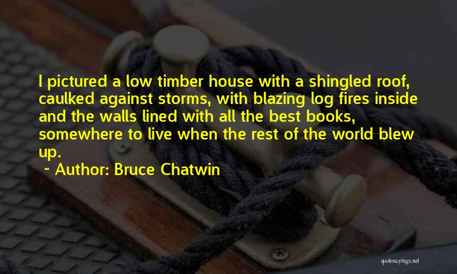 All Lined Up Quotes By Bruce Chatwin