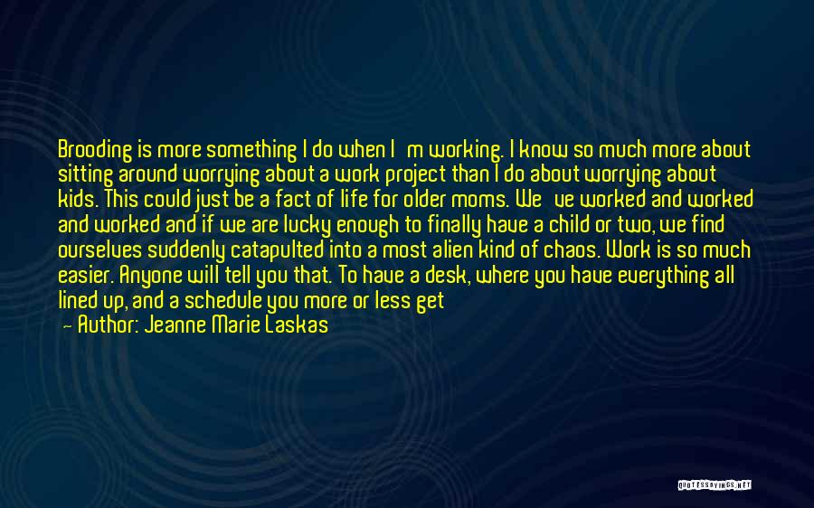 All Lined Up Quotes By Jeanne Marie Laskas