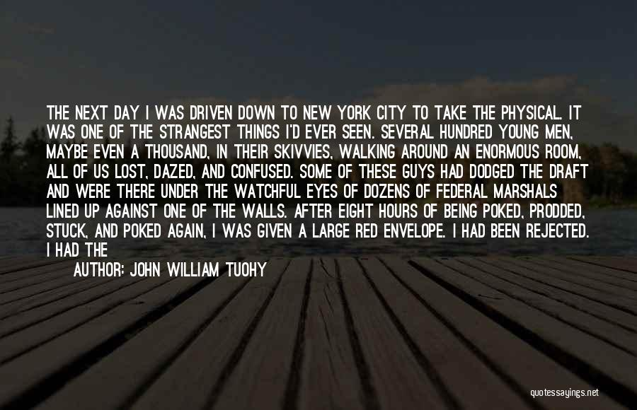 All Lined Up Quotes By John William Tuohy