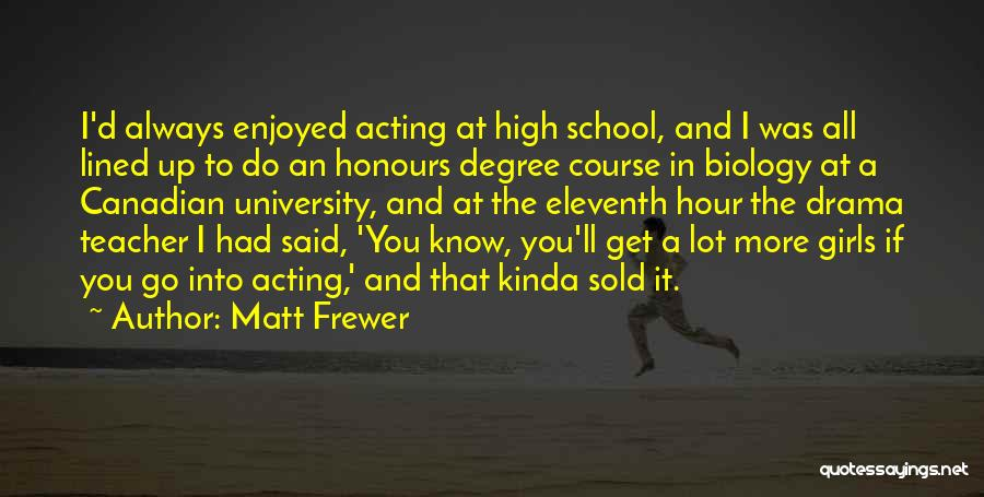 All Lined Up Quotes By Matt Frewer