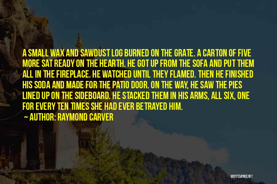 All Lined Up Quotes By Raymond Carver