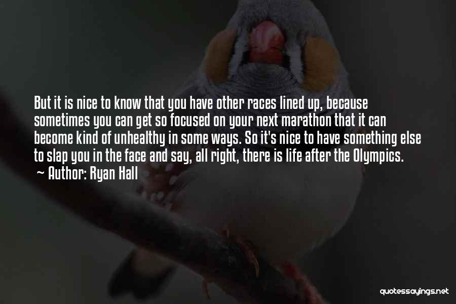 All Lined Up Quotes By Ryan Hall