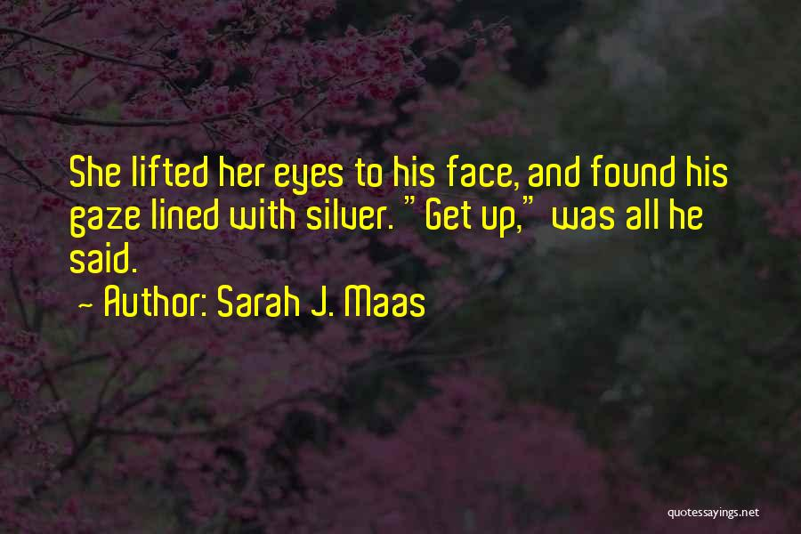 All Lined Up Quotes By Sarah J. Maas