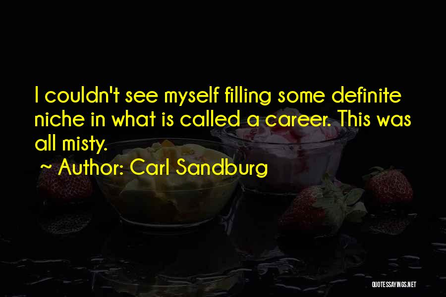 All Misty Quotes By Carl Sandburg
