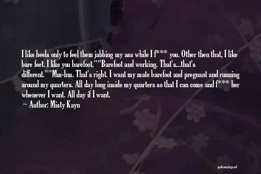 All Misty Quotes By Misty Kayn