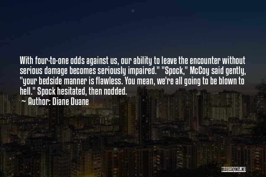 All Odds Against Us Quotes By Diane Duane