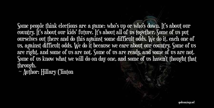 All Odds Against Us Quotes By Hillary Clinton