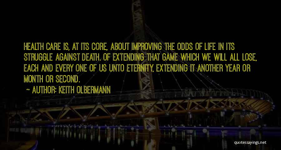 All Odds Against Us Quotes By Keith Olbermann