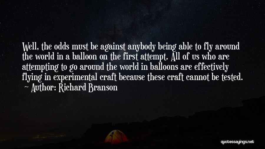 All Odds Against Us Quotes By Richard Branson
