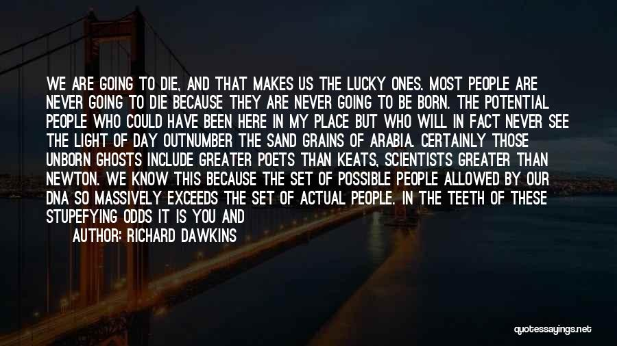 All Odds Against Us Quotes By Richard Dawkins
