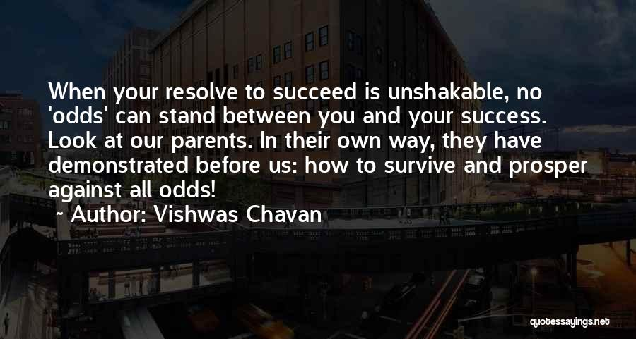 All Odds Against Us Quotes By Vishwas Chavan