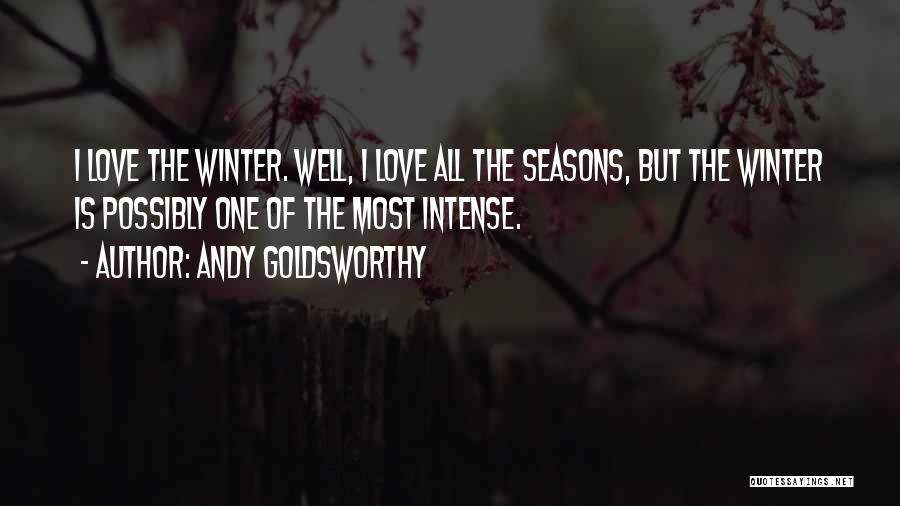 All Seasons Quotes By Andy Goldsworthy