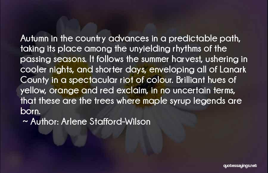 All Seasons Quotes By Arlene Stafford-Wilson