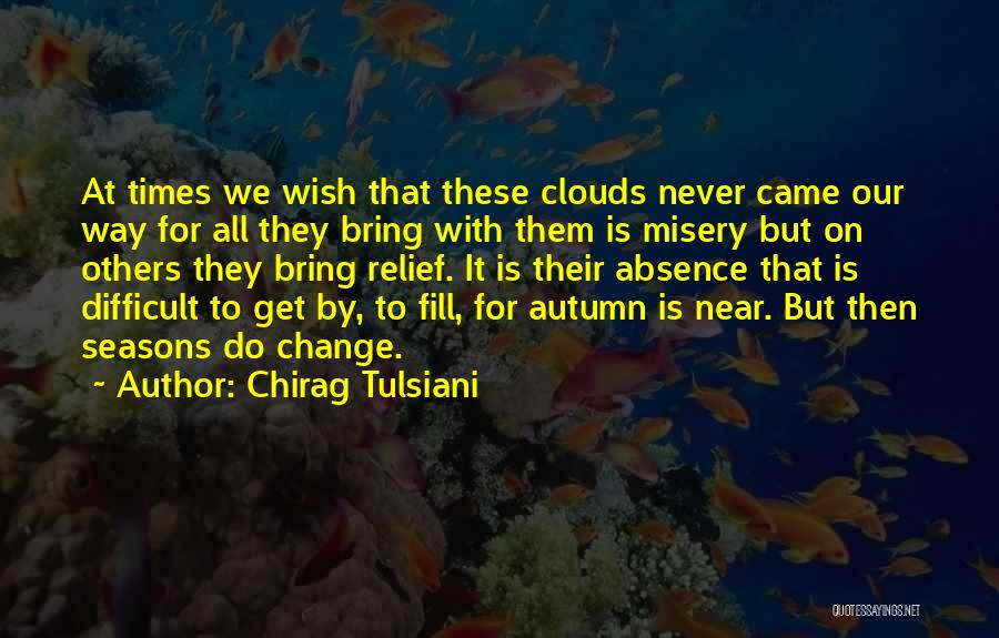 All Seasons Quotes By Chirag Tulsiani