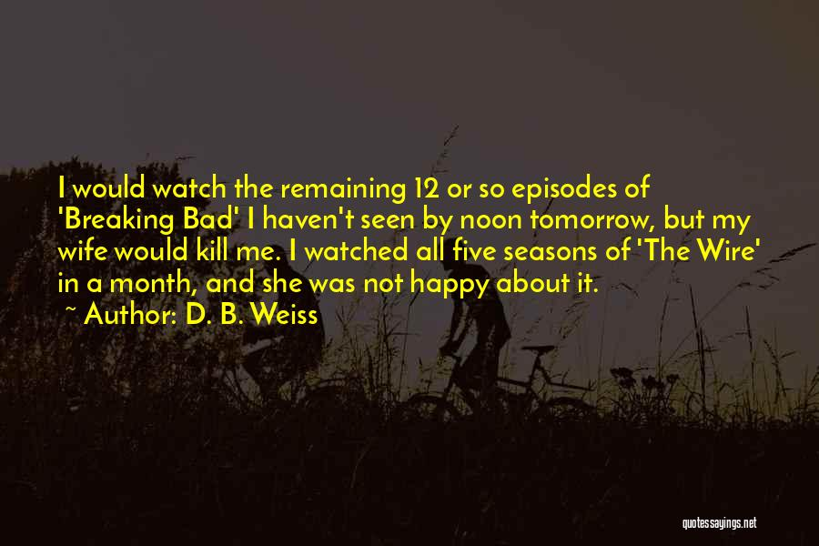 All Seasons Quotes By D. B. Weiss