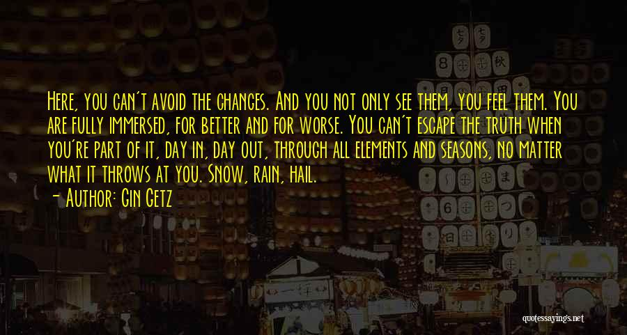All Seasons Quotes By Gin Getz