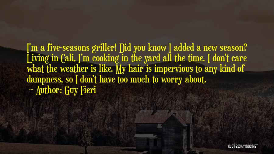 All Seasons Quotes By Guy Fieri