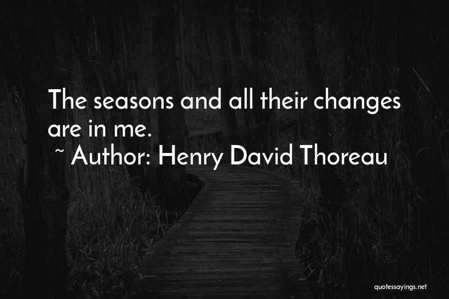 All Seasons Quotes By Henry David Thoreau
