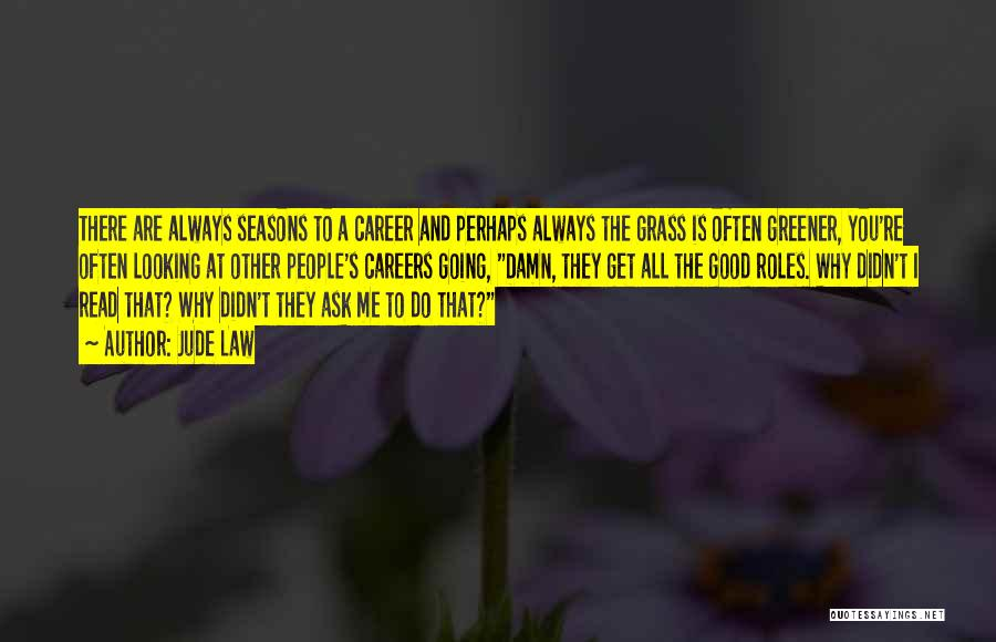 All Seasons Quotes By Jude Law
