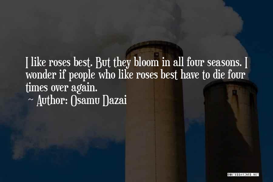 All Seasons Quotes By Osamu Dazai