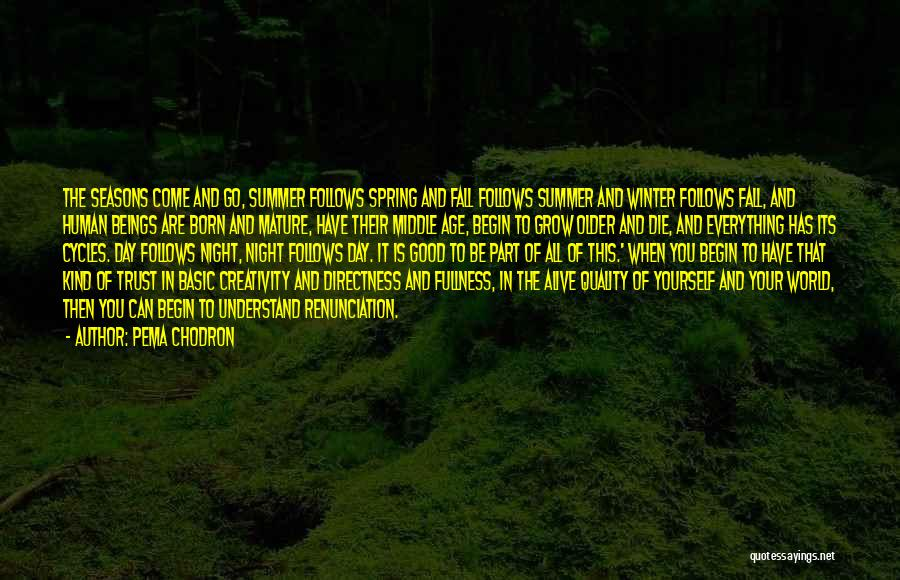 All Seasons Quotes By Pema Chodron