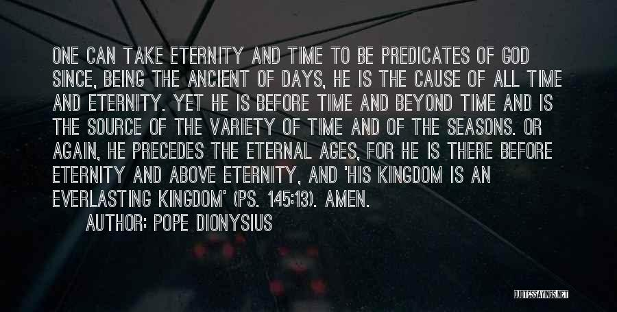 All Seasons Quotes By Pope Dionysius