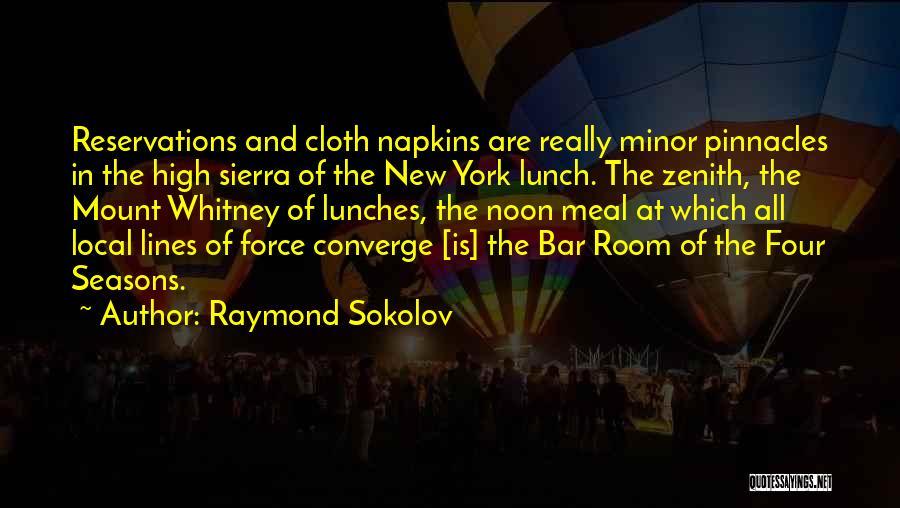 All Seasons Quotes By Raymond Sokolov