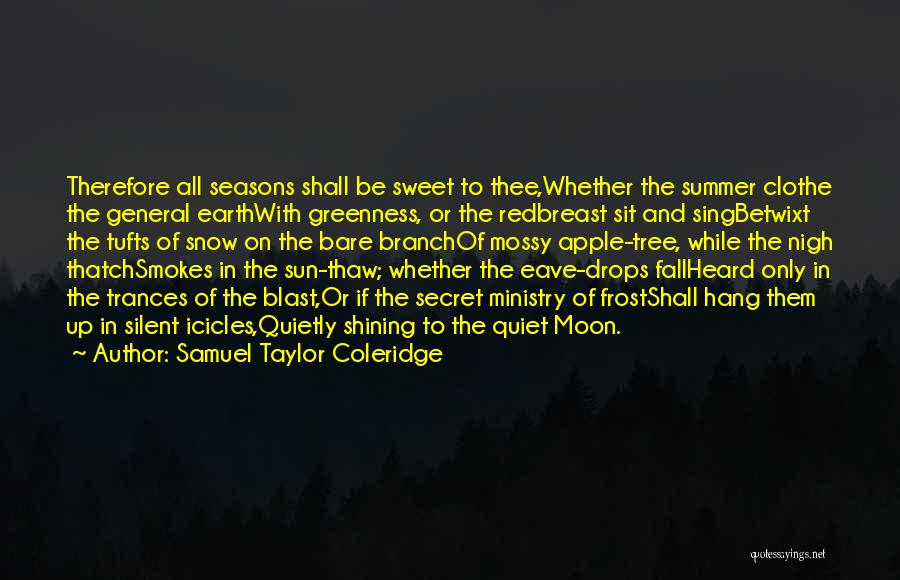 All Seasons Quotes By Samuel Taylor Coleridge