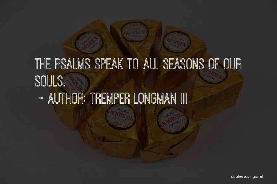 All Seasons Quotes By Tremper Longman III