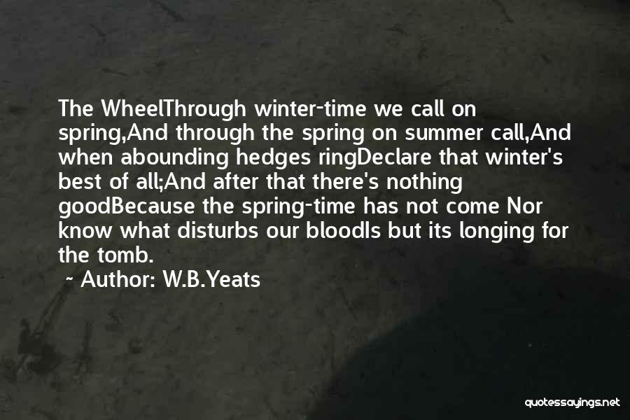All Seasons Quotes By W.B.Yeats