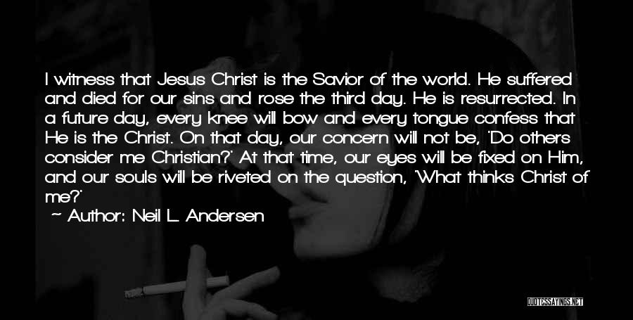 All Souls Day Christian Quotes By Neil L. Andersen