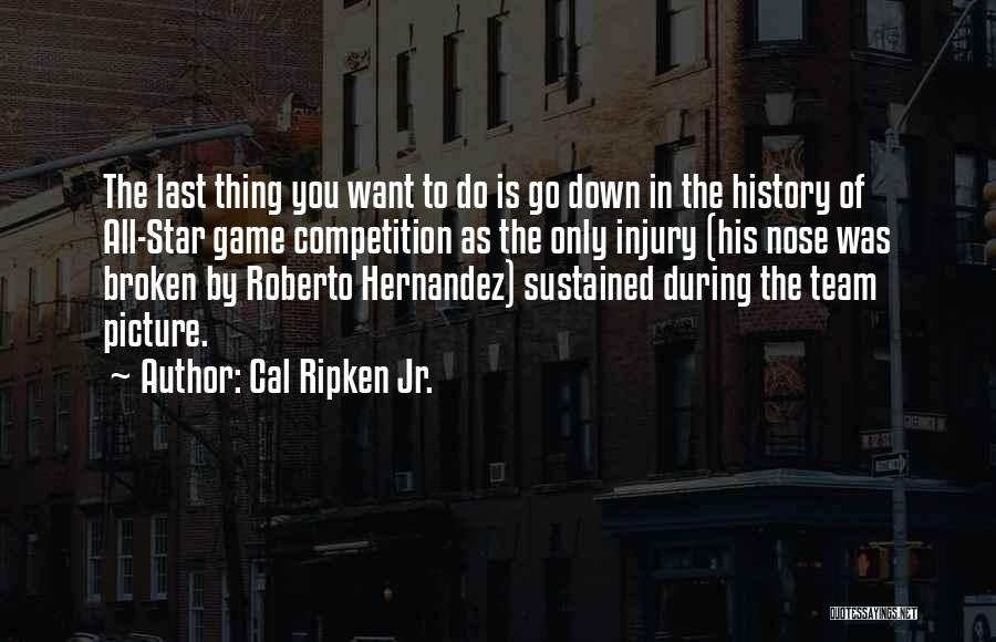 All Star Game Quotes By Cal Ripken Jr.
