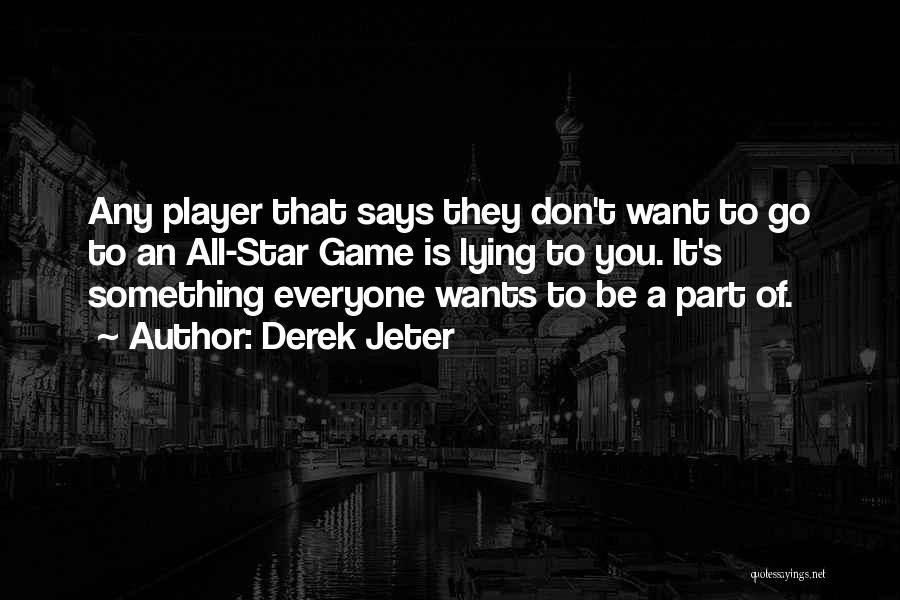 All Star Game Quotes By Derek Jeter