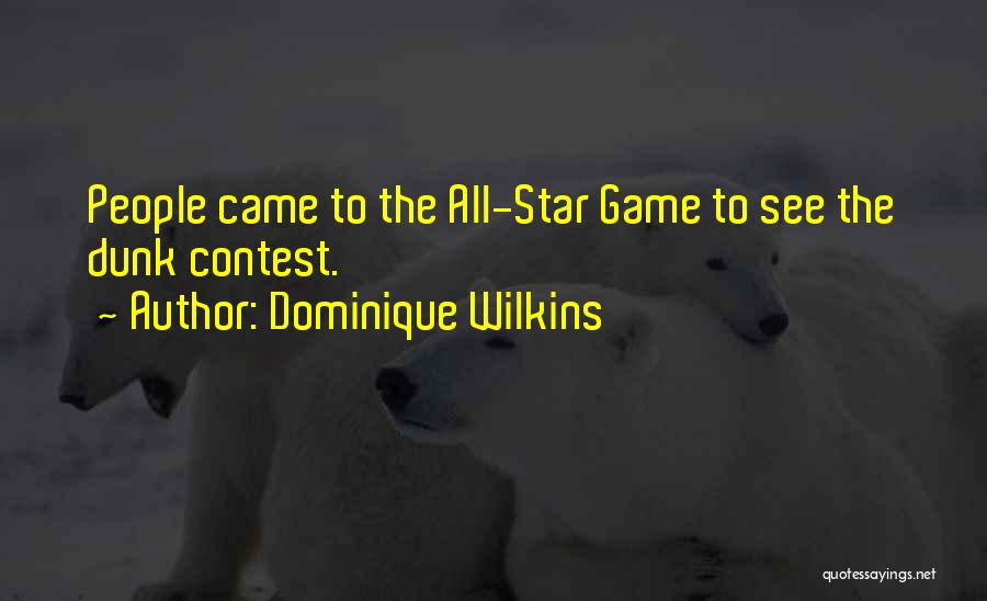 All Star Game Quotes By Dominique Wilkins