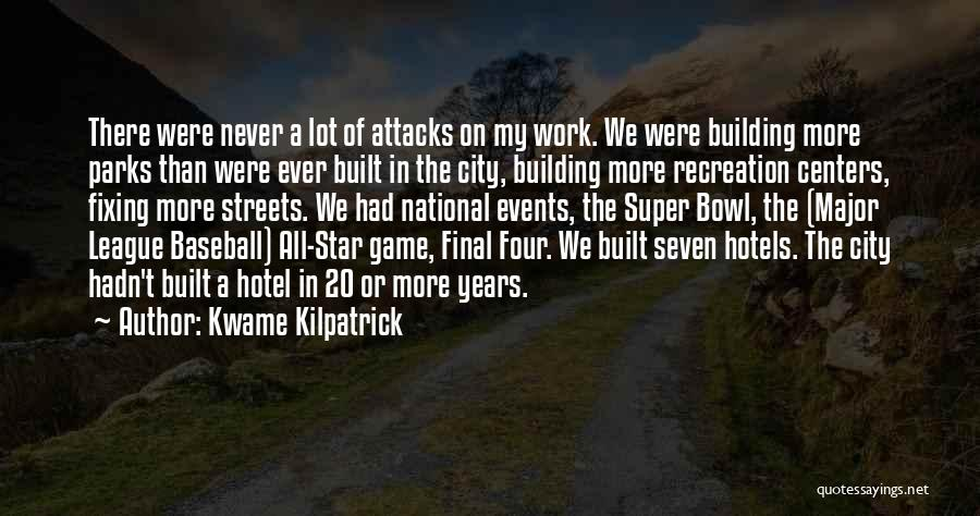 All Star Game Quotes By Kwame Kilpatrick