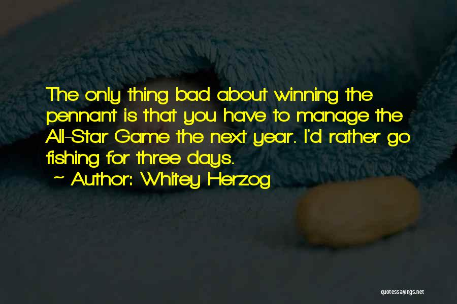 All Star Game Quotes By Whitey Herzog