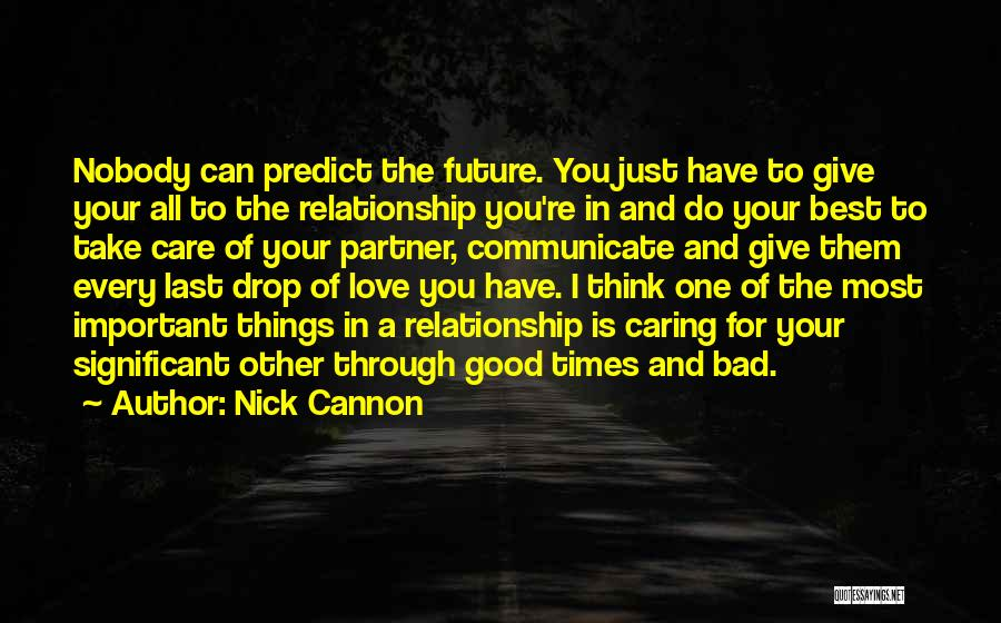 All The Best For Your Love Quotes By Nick Cannon