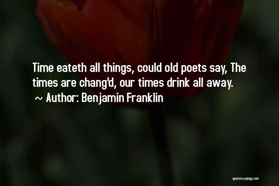 All The Time Quotes By Benjamin Franklin