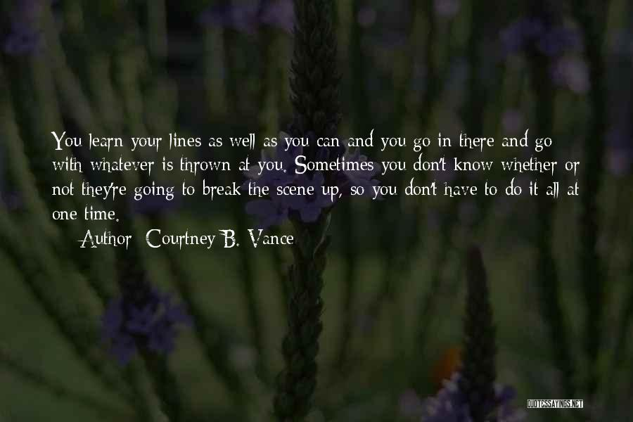 All The Time Quotes By Courtney B. Vance