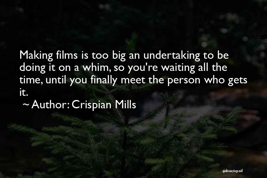All The Time Quotes By Crispian Mills