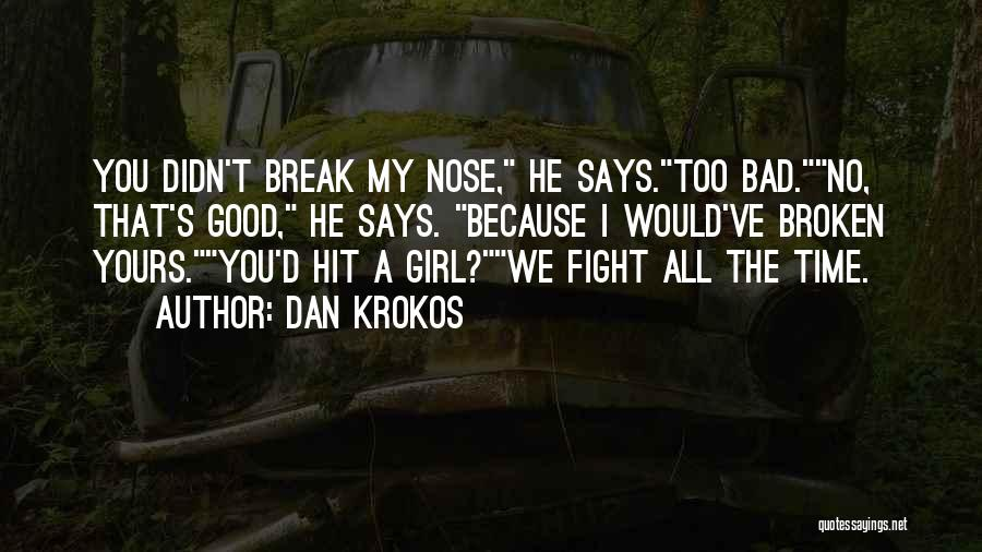 All The Time Quotes By Dan Krokos