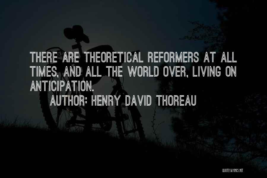 All The Time Quotes By Henry David Thoreau