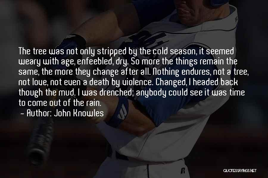 All The Time Quotes By John Knowles