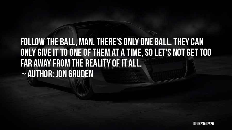 All The Time Quotes By Jon Gruden