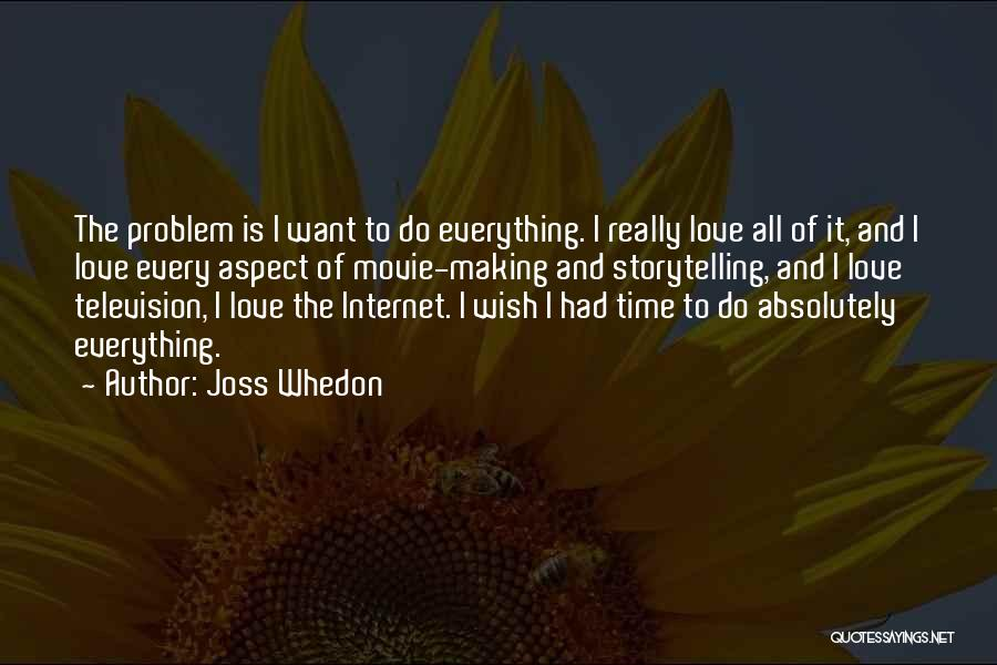 All The Time Quotes By Joss Whedon
