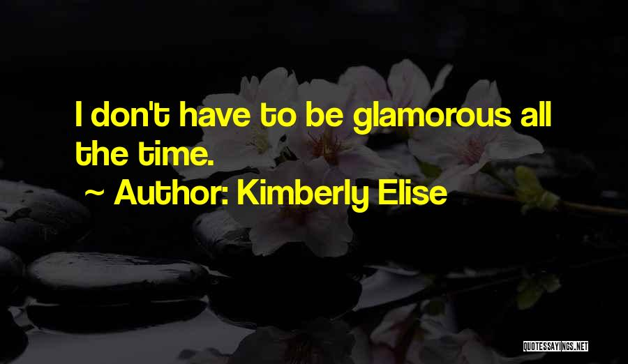 All The Time Quotes By Kimberly Elise